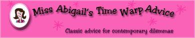 Miss Abigail's Time Warp Advice